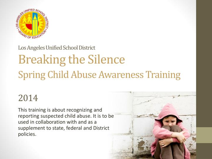Los angeles unified school district breaking the silence spring child abuse awareness training 2014