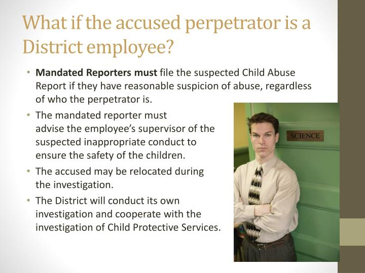 What if the accused perpetrator is a District employee?
