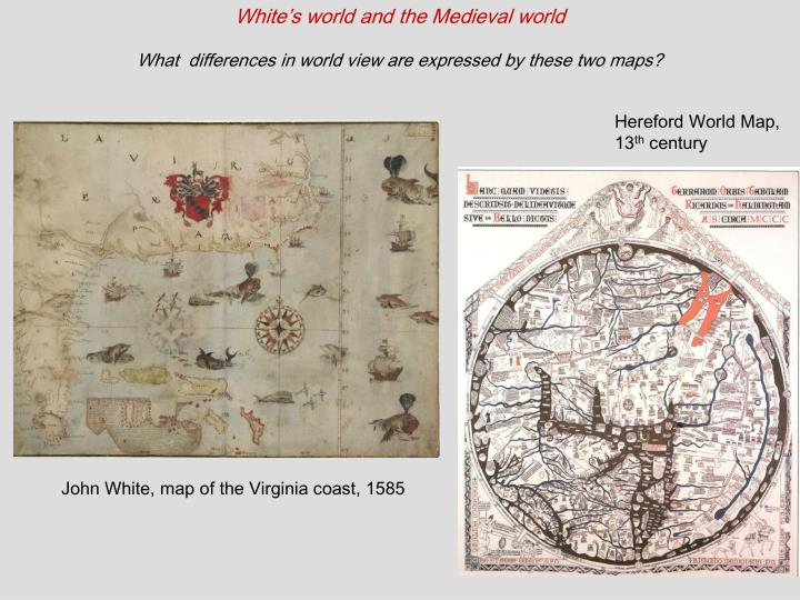 White's world and the Medieval world