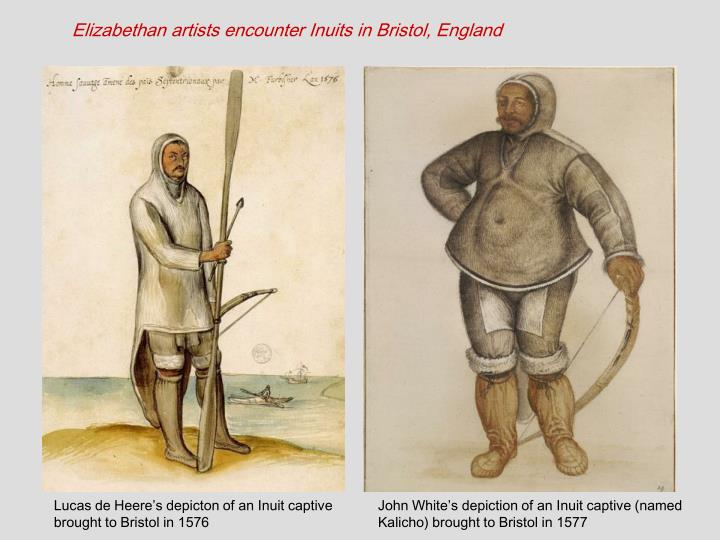 Elizabethan artists encounter Inuits in Bristol, England