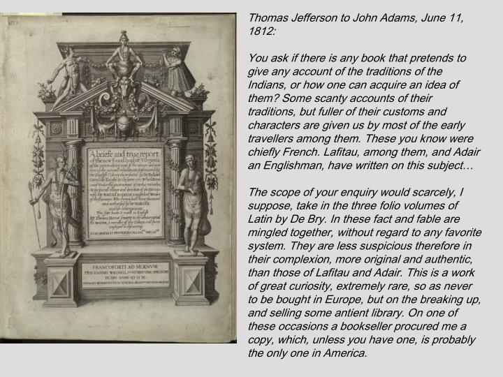 Thomas Jefferson to John Adams, June 11, 1812:
