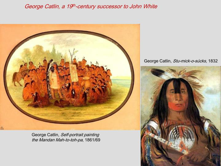 George Catlin, a 19