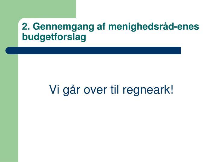 2. Gennemgang af menighedsråd-enes budgetforslag