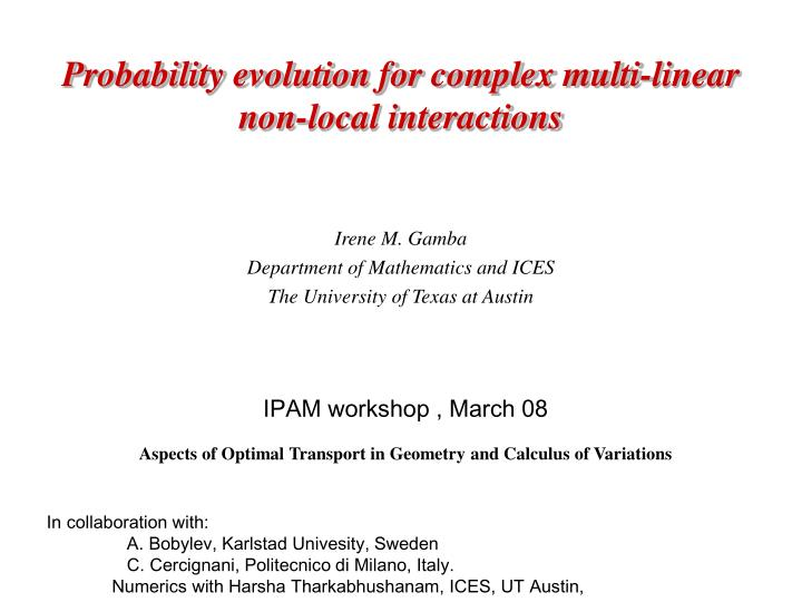 probability evolution for complex multi linear non local interactions