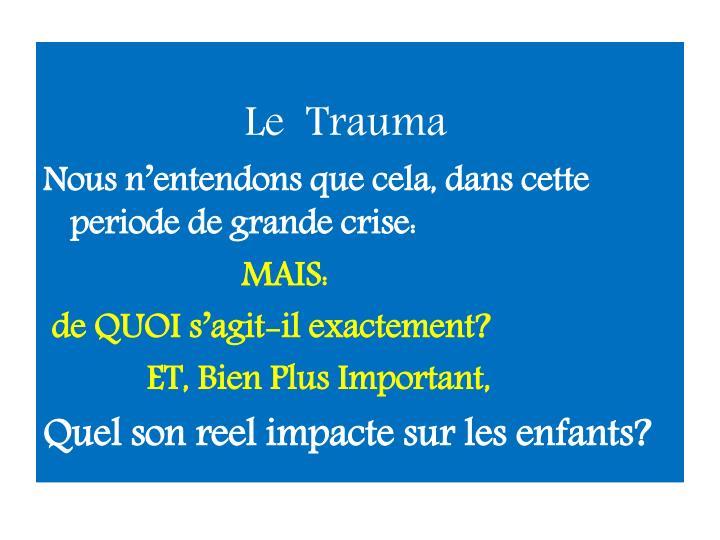 Le  Trauma