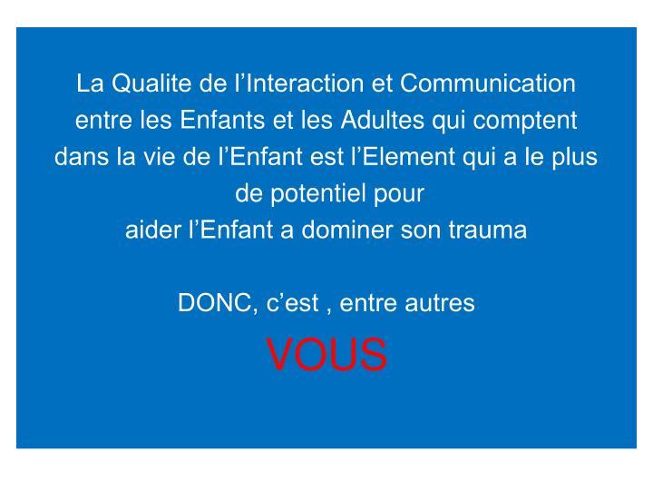 La Qualite de l'Interaction et Communication