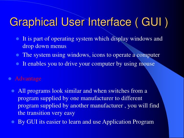 Graphical User Interface ( GUI )