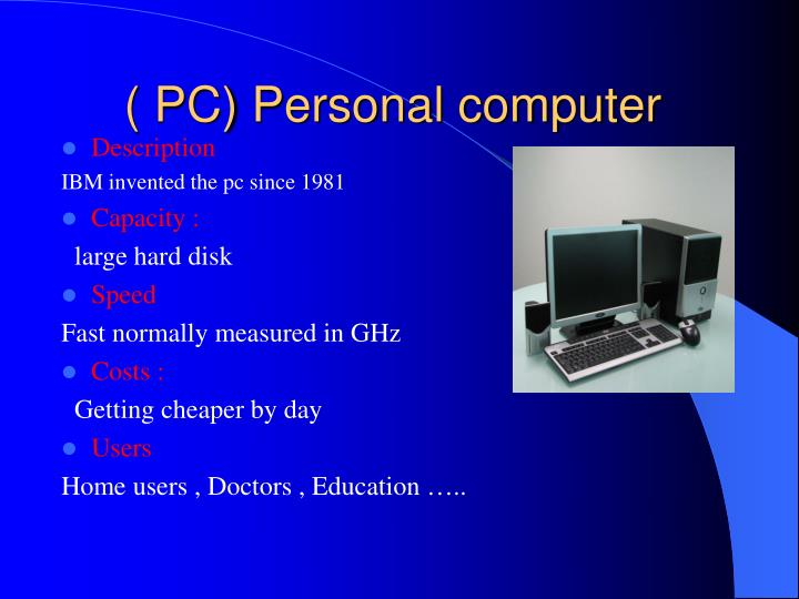 ( PC) Personal computer