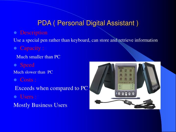 PDA ( Personal Digital Assistant )