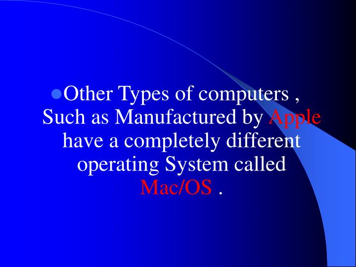 Other Types of computers , Such as Manufactured by