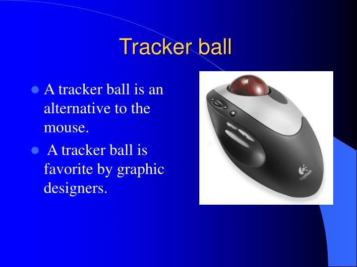 Tracker ball