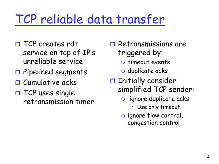 TCP creates rdt service on top of IP's unreliable service