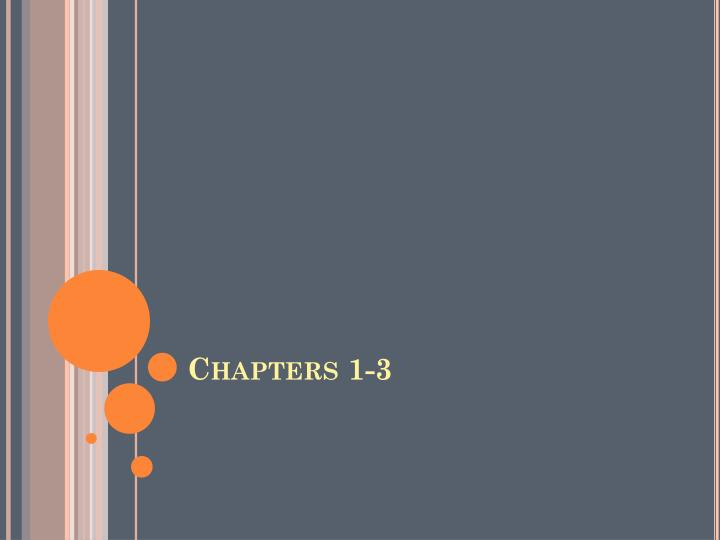 Chapters 1 3