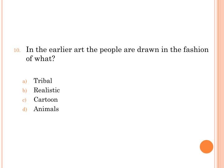 In the earlier art the people are drawn in the fashion of what?
