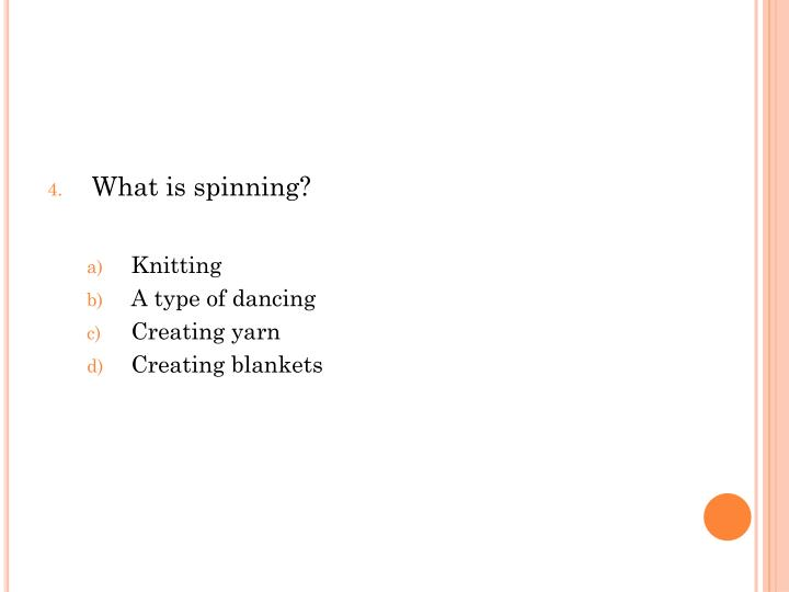 What is spinning?
