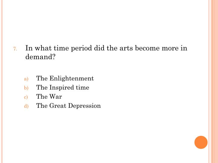In what time period did the arts become more in demand?