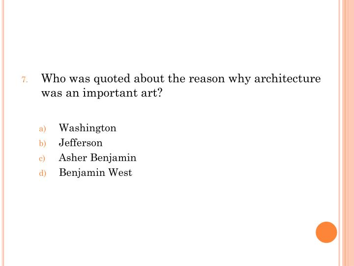Who was quoted about the reason why architecture was an important art?