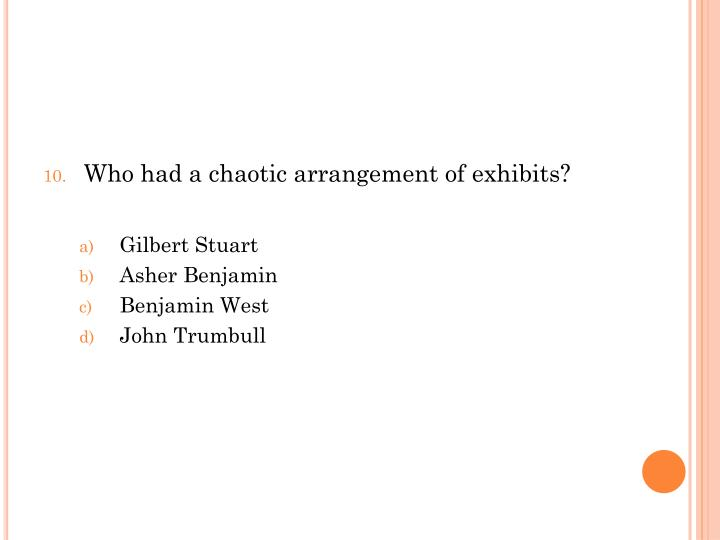 Who had a chaotic arrangement of exhibits?