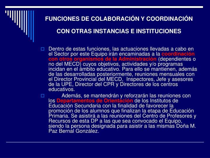 FUNCIONES DE COLABORACIÓN Y COORDINACIÓN CON OTRAS INSTANCIAS E INSTITUCIONES