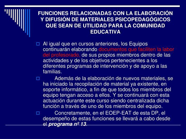 FUNCIONES RELACIONADAS CON LA ELABORACIÓN Y DIFUSIÓN DE MATERIALES PSICOPEDAGÓGICOS QUE SEAN DE UTILIDAD PARA LA COMUNIDAD EDUCATIVA