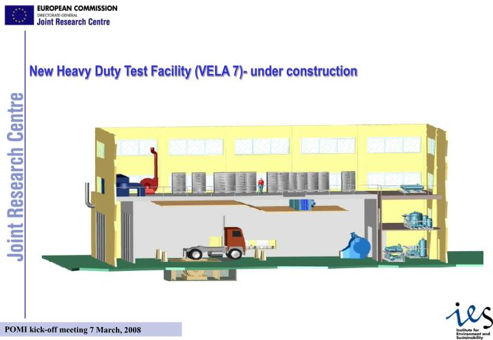 New Heavy Duty Test Facility (VELA 7)- under construction