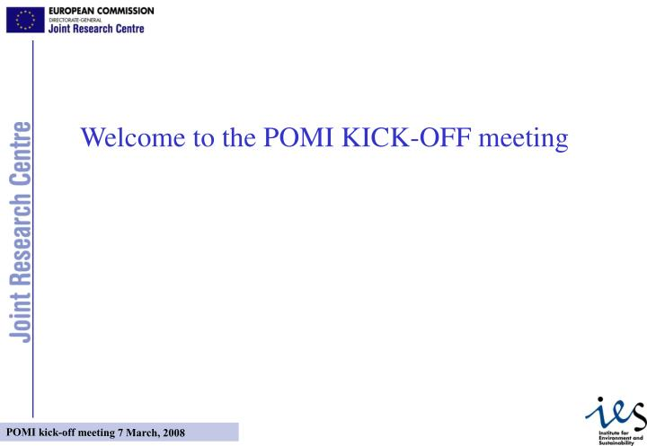 Welcome to the POMI KICK-OFF meeting