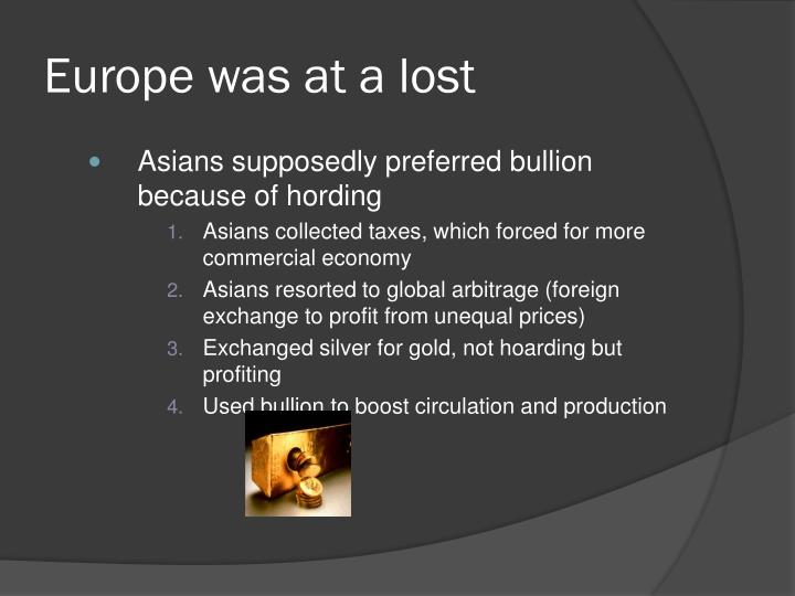 Europe was at a lost