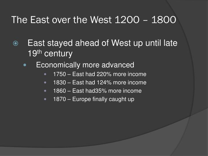 The east over the west 12oo 18oo