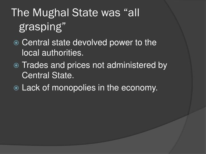 "The Mughal State was ""all grasping"""