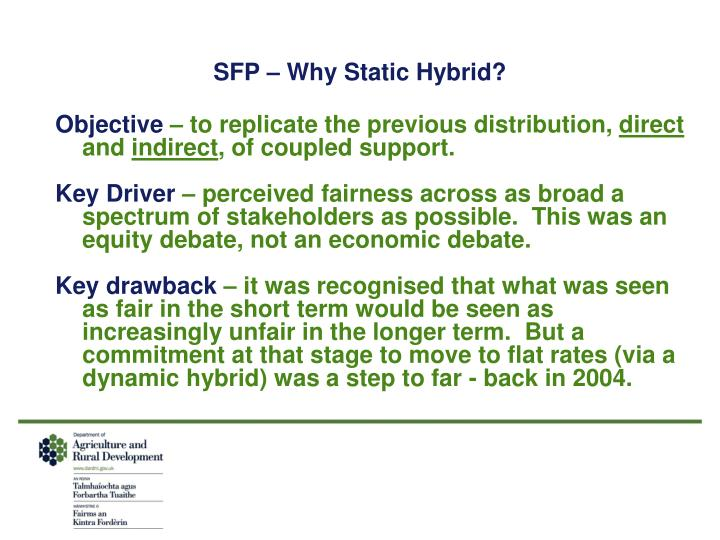 SFP – Why Static Hybrid?