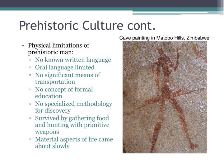 Prehistoric Culture cont.