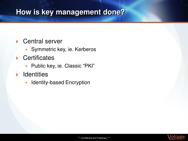 How is key management done?