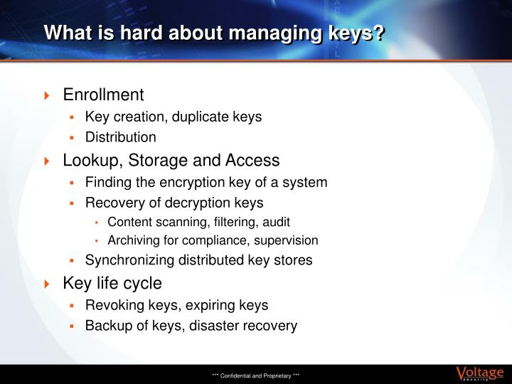 What is hard about managing keys?