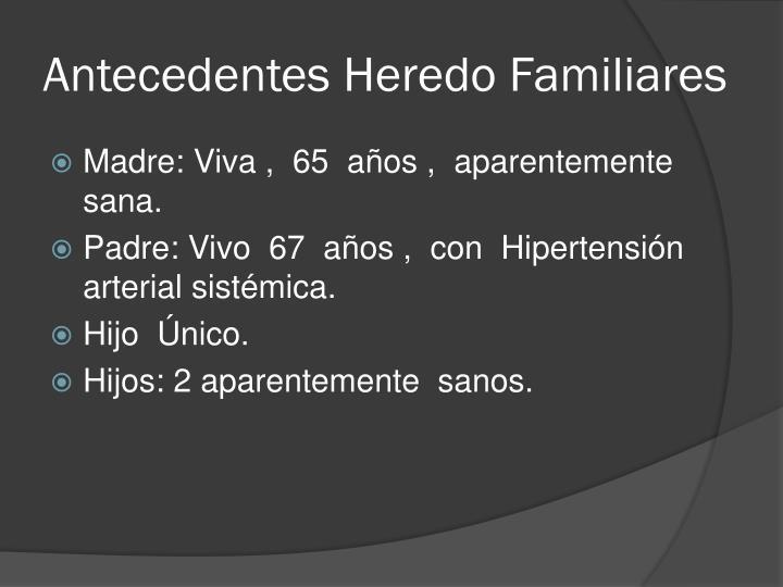 Antecedentes Heredo Familiares