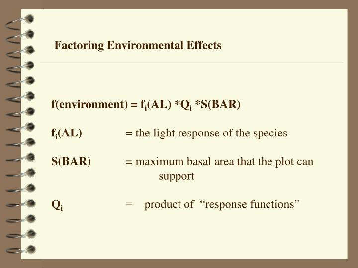 Factoring Environmental Effects