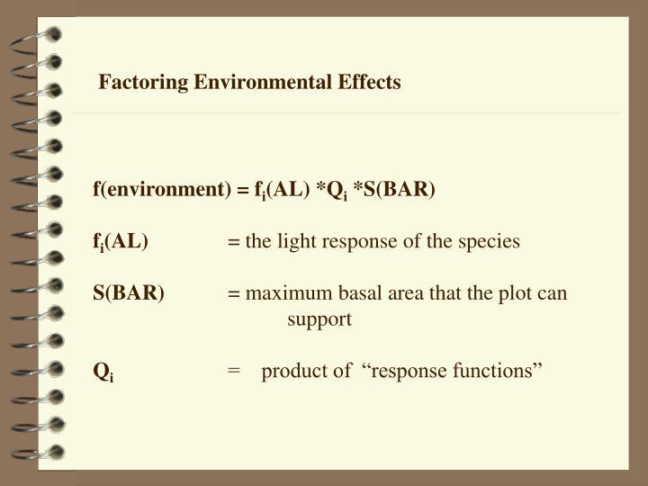 Factoring Environmental Effects