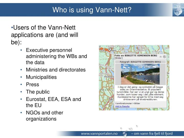 Who is using Vann-Nett?