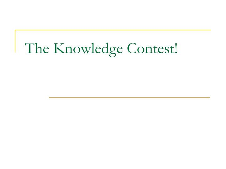 The Knowledge Contest!
