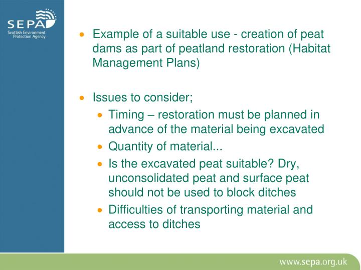 Example of a suitable use - creation of peat dams as part of peatland restoration (Habitat Management Plans)