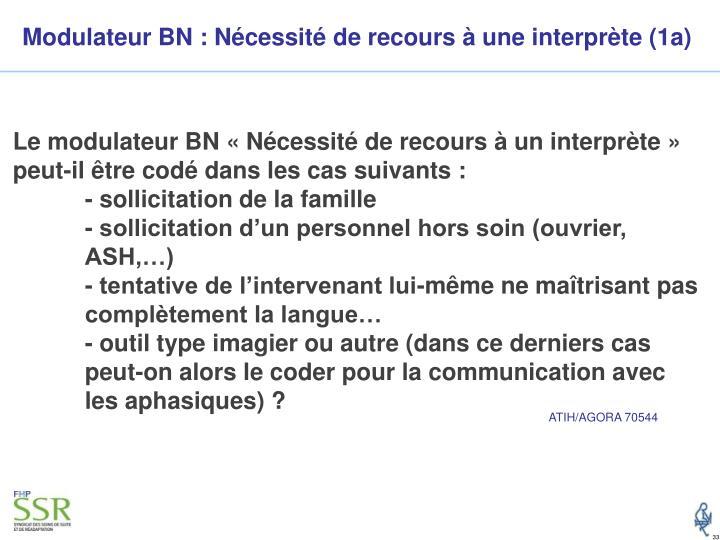 Modulateur BN : Nécessité de recours à une interprète (1a)
