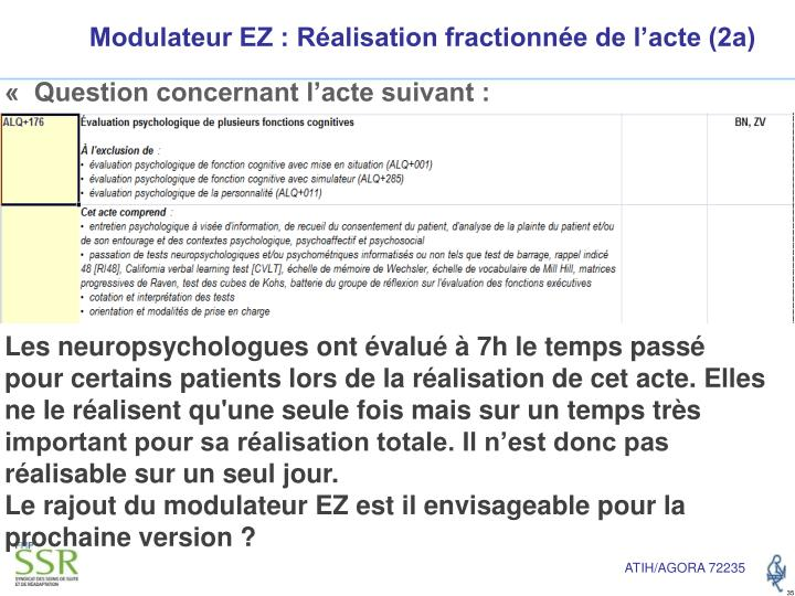 Modulateur EZ : Réalisation fractionnée de l'acte (2a)