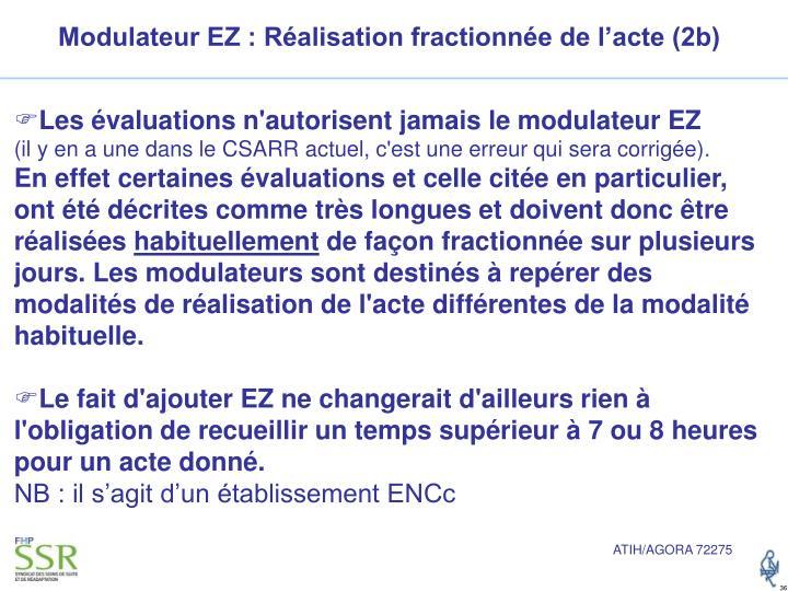 Modulateur EZ : Réalisation fractionnée de l'acte (2b)