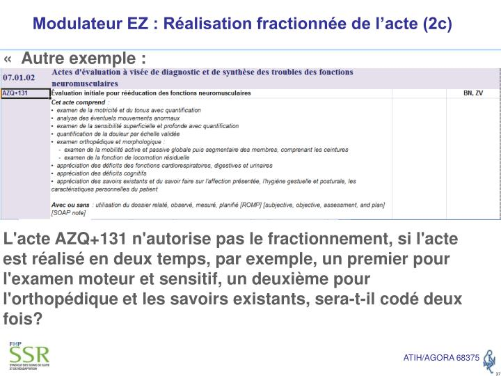Modulateur EZ : Réalisation fractionnée de l'acte (2c)