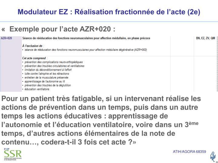 Modulateur EZ : Réalisation fractionnée de l'acte (2e)