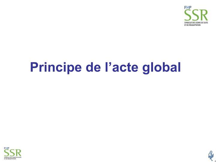 Principe de l'acte global