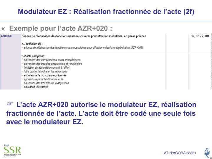 Modulateur EZ : Réalisation fractionnée de l'acte (2f)