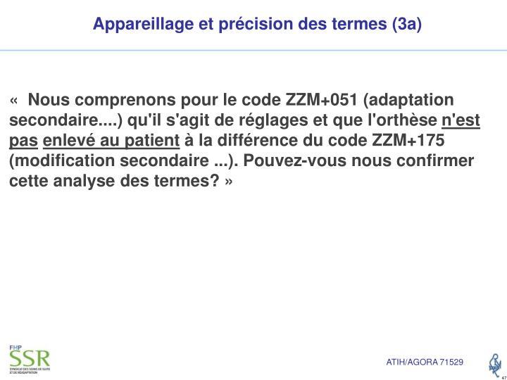 Appareillage et précision des termes (3a)