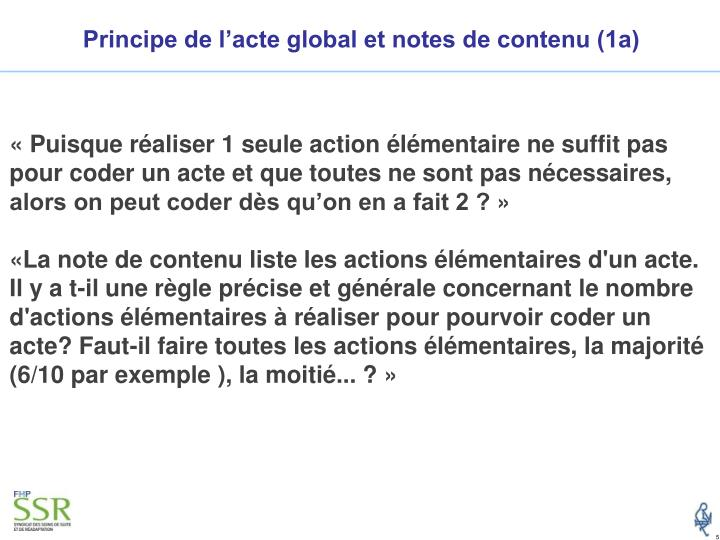 Principe de l'acte global et notes de contenu (1a)