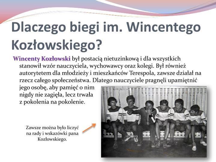 Dlaczego biegi im. Wincentego Kozłowskiego?