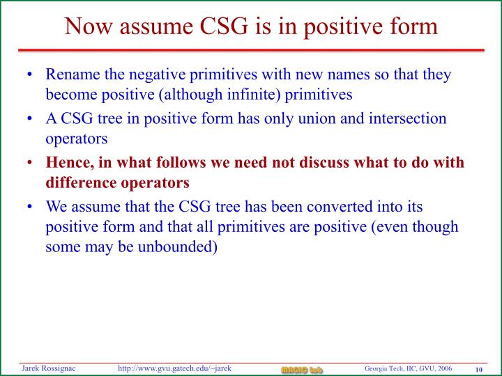 Now assume CSG is in positive form